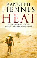 Heat: Extreme Adventures at the Highest Temperatures on Earth (Paperback)
