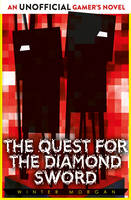 The Quest for the Diamond Sword: An Unofficial Gamer's Novel (Paperback)