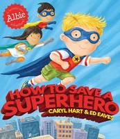 How to Save a Superhero (Paperback)
