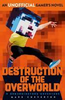 Destruction of the Overworld: a Gameknight999 Adventure (Paperback)