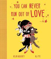 You Can Never Run Out Of Love (Paperback)