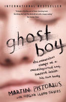 Ghost Boy: The Miraculous Escape of a Misdiagnosed Boy Trapped Inside His Own Body (Paperback)