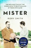 Mister: The Men Who Gave The World The Game (Hardback)