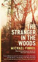 The Stranger in the Woods: The extraordinary story of the last true hermit (Hardback)