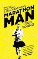 Marathon Man: One Man, One Year, 370 Marathons (Hardback)