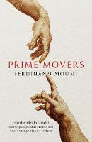 Prime Movers: The real stories of twelve great thinkers from Pericles to Gandhi (Hardback)