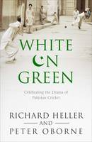 White on Green: A Portrait of Pakistan Cricket (Paperback)