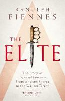 The Elite: The Story of Special Forces - From Ancient Sparta to the War on Terror (Paperback)