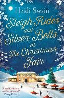 Sleigh Rides and Silver Bells at the Christmas Fair: The Christmas favourite and Sunday Times bestseller (Paperback)