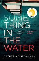 Something in the Water (Hardback)