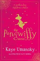 The Pongwiffy Stories 1: A Witch of Dirty Habits and The Goblins' Revenge (Paperback)