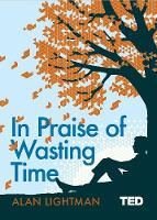 In Praise of Wasting Time - TED 2 (Hardback)