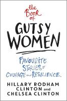 The Book of Gutsy Women: Favourite Stories of Courage and Resilience (Paperback)