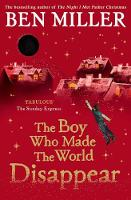 The Boy Who Made the World Disappear: From the author of the bestselling The Day I Fell Into a Fairytale (Paperback)