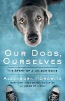 Our Dogs, Ourselves (Paperback)