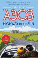 The A303: Highway to the Sun (Paperback)