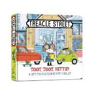 Toot, Toot, Hettie! - Treacle Street (Board book)