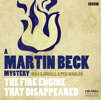 Martin Beck The Fire Engine That Disappeared - A Martin Beck Mystery (CD-Audio)