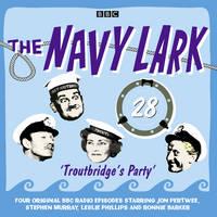 The Navy Lark Volume 28: Troutbridge's Party (CD-Audio)