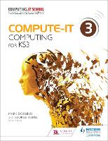 Compute-IT: Student's Book 3 - Computing for KS3 - Compute-IT (Paperback)