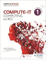 Compute-IT: Student's Book 1 - Computing for KS3 - Compute-IT (Paperback)