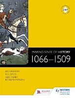 Making Sense of History: 1066-1509 (Paperback)