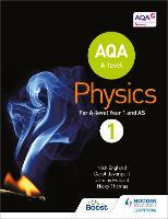 AQA A Level Physics Student Book 1 - AQA A level Science (Paperback)