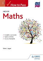 How to Pass Higher Maths - How To Pass - Higher Level (Paperback)
