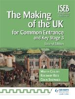 The Making of the UK for Common Entrance and Key Stage 3 2nd edition - History for Common Entrance (Paperback)