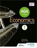 AQA A-level Economics Book 1 (Paperback)