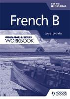 French B for the IB Diploma Grammar & Skills Workbook (Paperback)