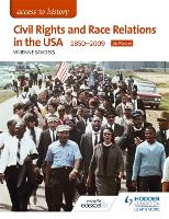 Access to History: Civil Rights and Race Relations in the USA 1850-2009 for Edexcel - Access to History (Paperback)