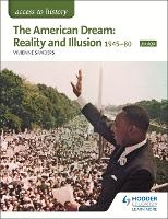 Access to History: The American Dream: Reality and Illusion, 1945-1980 for AQA (Paperback)