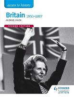 Access to History: Britain 1951-2007 Second Edition (Paperback)