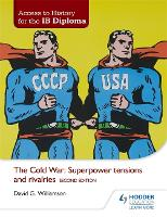 Access to History for the IB Diploma: The Cold War: Superpower tensions and rivalries Second Edition (Paperback)