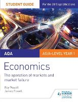 AQA Economics Student Guide 1: The operation of markets and market failure (Paperback)
