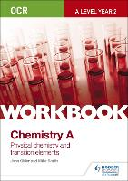 OCR A-Level Year 2 Chemistry A Workbook: Physical chemistry and transition elements (Paperback)