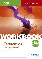 OCR A-Level Economics Workbook: Microeconomics 2