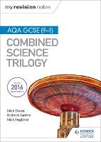 My Revision Notes: AQA GCSE (9-1) Combined Science Trilogy - My Revision Notes (Paperback)