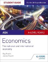 AQA A-level Economics Student Guide 4: The national and international economy (Paperback)