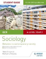 OCR A Level Sociology Student Guide 3: Debates: Globalisation and the digital social world; Crime and deviance (Paperback)