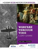 Hodder GCSE History for Edexcel: Warfare through time, c1250-present - Hodder GCSE History for Edexcel (Paperback)