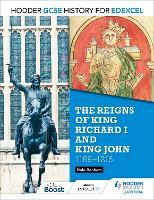 Hodder GCSE History for Edexcel: The reigns of King Richard I and King John, 1189-1216 - Hodder GCSE History for Edexcel (Paperback)