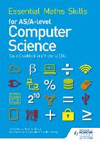 Essential Maths Skills for AS/A Level Computer Science - Essential Maths Skills (Paperback)