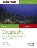OCR AS/A-level Geography Student Guide 2: Earth's Life Support Systems; Global Connections (Paperback)