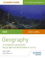 OCR AS/A level Geography Student Guide 4: Investigative geography; Geographical and fieldwork skills (Paperback)