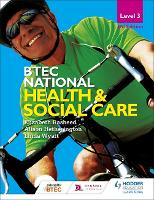 BTEC National Level 3 Health and Social Care 3rd Edition - BTEC 2016 (Paperback)