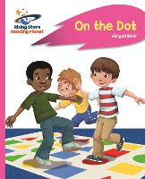 Reading Planet - On the Dot - Pink A: Rocket Phonics - Rising Stars Reading Planet (Paperback)
