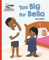 Reading Planet - Too Big for Bella - Red A: Galaxy