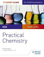 AQA A-level Chemistry Student Guide: Practical Chemistry (Paperback)